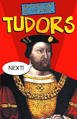 9780340788080: What They Don't Tell You About: Tudors