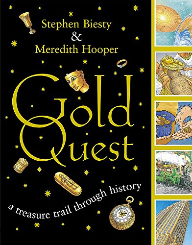 Gold Quest: A Treasure Trail Through History (0340788585) by Biesty, Stephen; Hooper, Meredith