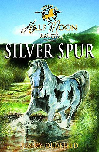 Silver Spur (Horses of Half-Moon Ranch): Oldfield, Jenny