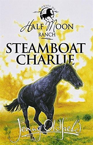 9780340791721: Steamboat Charlie (Horses of Half Moon Ranch)