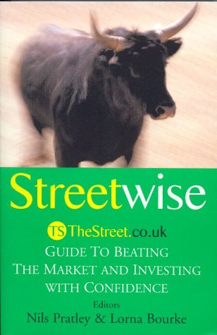 Streetwise: TheStreet.Co.Uk Guide to Beating the Market: Lorna Bourke, Nils