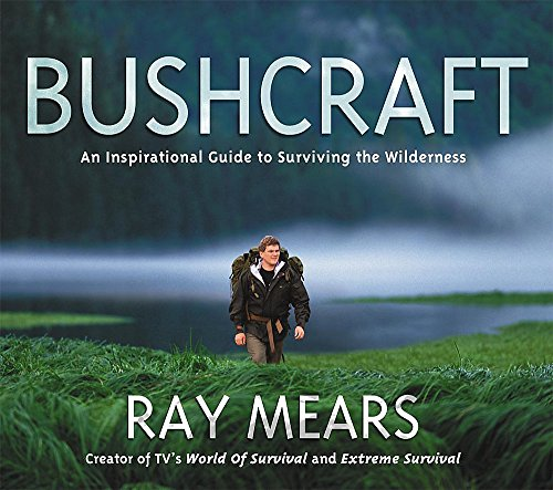 9780340792582: Bushcraft: An Inspirational Guide to Surviving the Wilderness