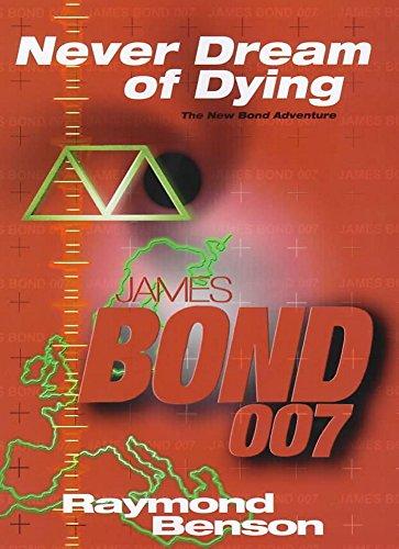James Bond: Never Dream of Dying: Benson, Raymond