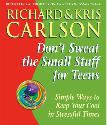 9780340793145: Don't Sweat the Small Stuff for Teens: Simple Ways to Keep Your Cool in Stressful Times