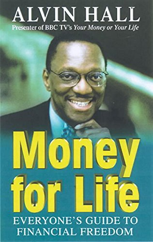 Money for Life: Everyone's Guide to Financial Freedom: Hall, Alvin D.