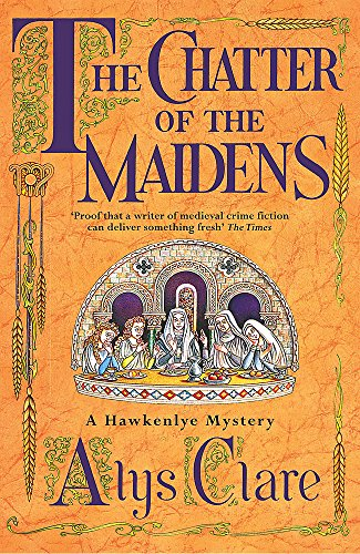 THE CHATTER OF THE MAIDENS - HAWKENLYE MYSTERY BOOK FOUR - SIGNED FIRST EDITION FIRST PRINTING.