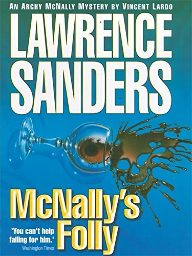 9780340793596: Lawrence Sanders' McNally's Folly (Archy McNally)