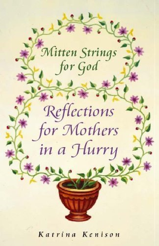 9780340793657: Mitten Strings for God: Reflections for Mothers in a Hurry