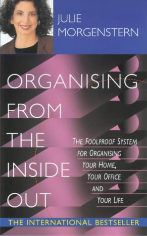 9780340794661: Organising From The Inside Out: The Foolproof System for Organising Your Home, Your Office, and Your Life