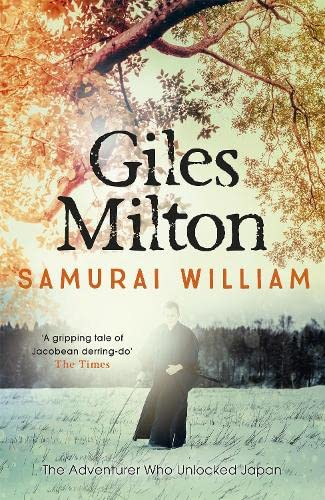 Samurai William: The Adventurer Who Unlocked Japan (0340794682) by Giles Milton