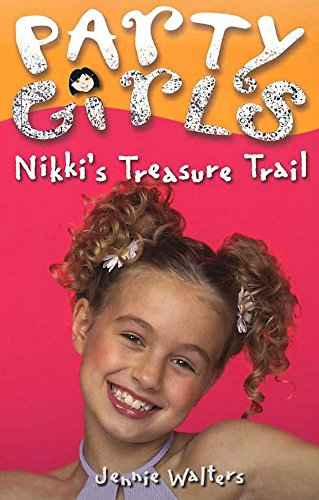 Nikkis Treasure Trail (Party Girls # 5): Walters, Jennie and