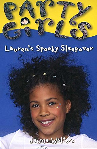Laurens Spooky Sleepover (Party Girls): Walters, Jennie and