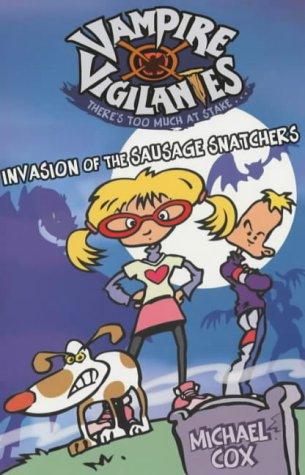Invasion of the Sausage Snatchers (Vampire Vigilantes): Smedley, Chris, Cox,