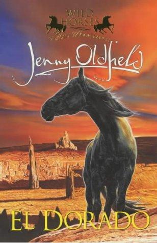El Dorado (Wild Horses): Jenny Oldfield