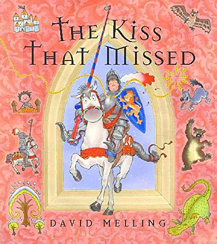 9780340797174: THE KISS THAT MISSED:The Kings kiss went out the window into the forest and the King ordered the brave Knight to bring it back.