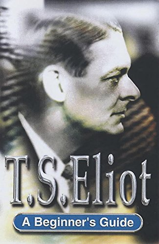 9780340800348: T.S. Eliot: A Beginner's Guide