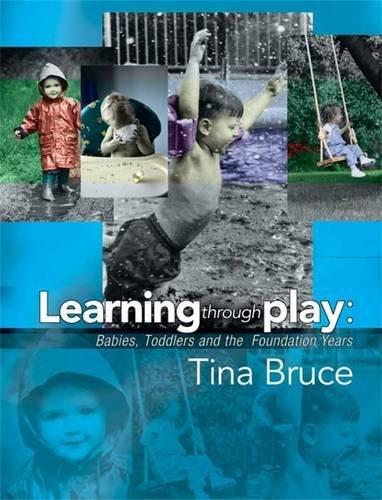 Helping Young Children to Learn Through Play (Introduction to Child Care Series) (9780340801529) by Bruce, Tina