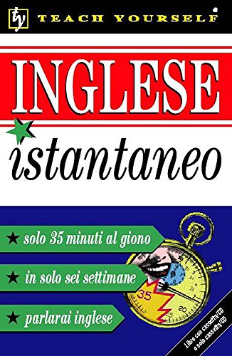 9780340801611: Inglese Istantaneo: Instant English for Italian Speakers (Teach Yourself)