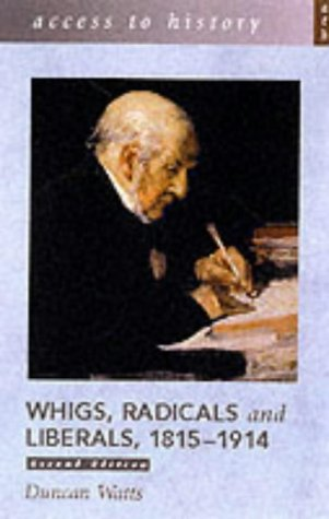 9780340802069: Whigs, Radicals and Liberals 1815-1914 (Access to History)