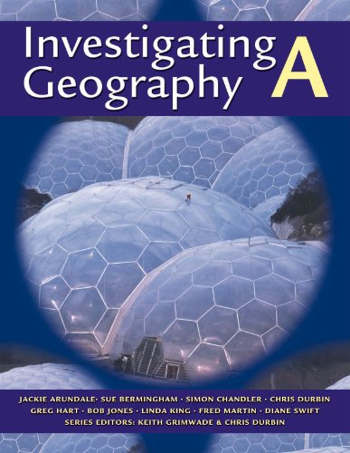 Investigating Geography: Book A (Key Stage 3 geography) (0340803754) by Jackie Arundale; Sue Bermingham; Simon Chandler; Chris Durbin; Greg Hart; Bob Jones; Linda King; Fred Martin; Diane Swift