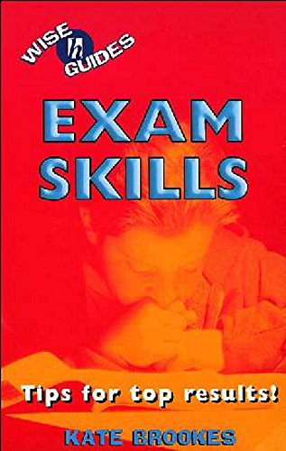Exam Skills: Tips for Top Results! (Wise Guides) (034080498X) by Kate Brookes
