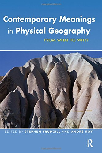 9780340806890: Contemporary Meanings in Physical Geography: From What to Why?