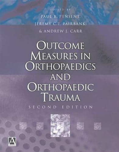 Outcome Measures in Orthopaedics and Orthopaedic Trauma, 2Ed (Hodder Arnold Publication): Paul ...