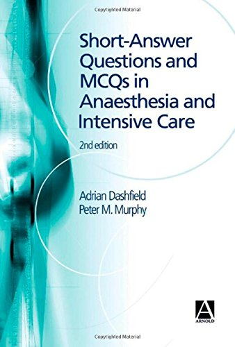 9780340807088: Short Answer Questions and MCQs in Anaesthesia and Intensive Care, 2Ed