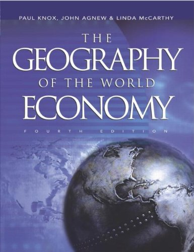 The Geography of the World Economy (4th edition): Knox, Paul; Agnew, John; McCarthy, Linda