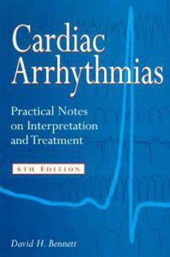 9780340807316: Cardiac Arrhythmias: Practical Notes on Interpretation and Treatment
