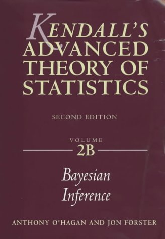 9780340807521: KENDALL'S ADVANCED THEORY OF STATISTICS VOLUME 2B: Bayesian Inference, 2nd edn (Kendall's Library of Statistics)