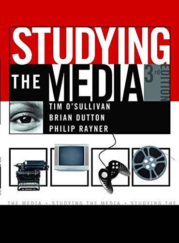 Studying the Media (Hodder Arnold Publication) (0340807652) by O'Sullivan, Tim; Dutton, Brian; Rayner, Philip
