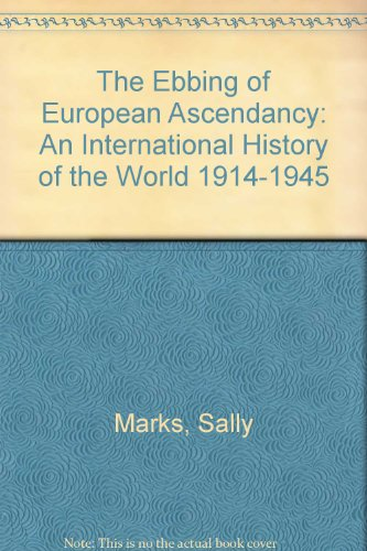 9780340807682: The Ebbing of European Ascendancy: An International History of the World 1914-1945