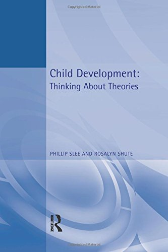 9780340808184: Child Development: Thinking About Theories  Texts in Developmental Psychology