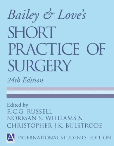 9780340808207: Bailey and Love's Short Practice of Surgery 24e (Russell, Bailey & Love's Short Practice of Surgery ( International Student Edition ))