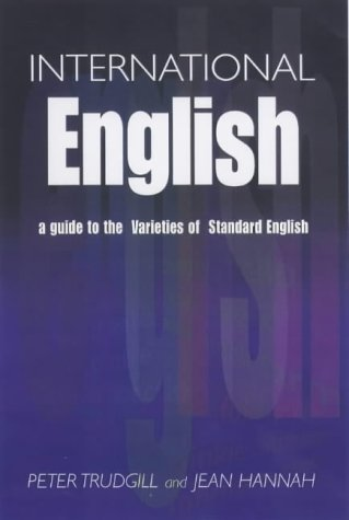 9780340808351: International English: A Guide to the Varieties of Standard English