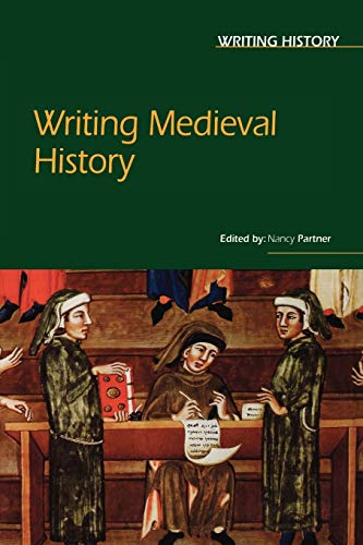 Writing Medieval History: Nancy F. Partner
