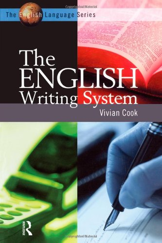 The English Writing System: Cook, Vivian; Cook, V. J.