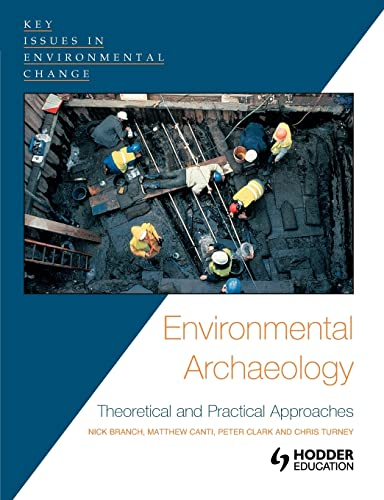 9780340808719: Environmental Archaeology: Theoretical and Practical Approaches (Key Issues in Environmental Change)