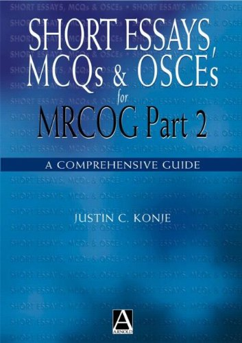 Short Essays, MCQs and OSCEs for MRCOG: Konje, Justin