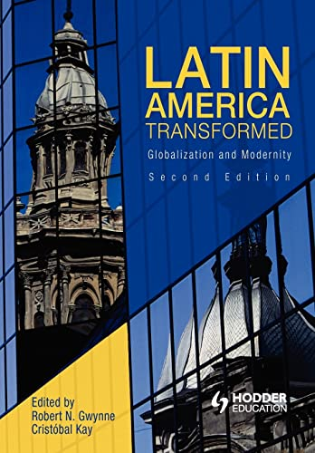 9780340809303: Latin America Transformed: Globalization and Modernity (Arnold Publication)