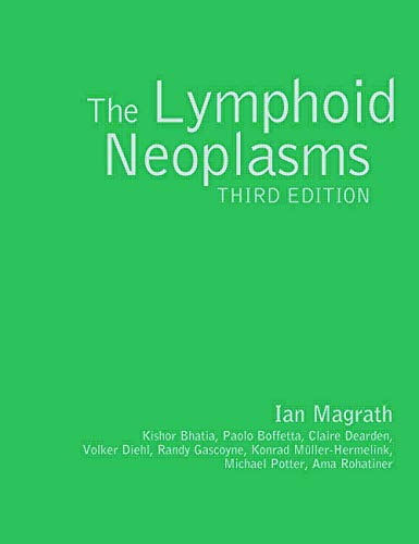 The Lymphoid Neoplasms (Hardback): Ian T. Magrath