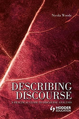 9780340809617: Describing Discourse: A Practical Guide to Discourse Analysis