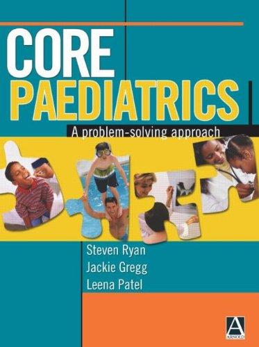 9780340809716: Core Paediatrics: A problem-solving approach