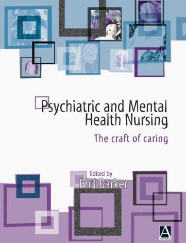 Psychiatric and Mental Health Nursing: The Craft: Barker, Phil