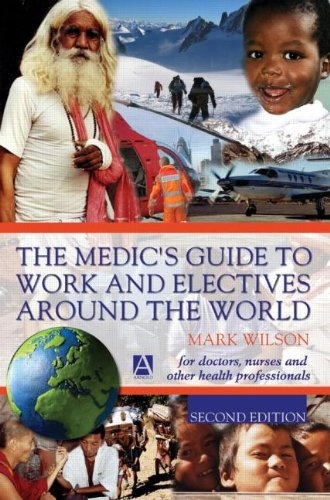 9780340810514: Medic's Guide to Work & Electives Around the World, Second Edition