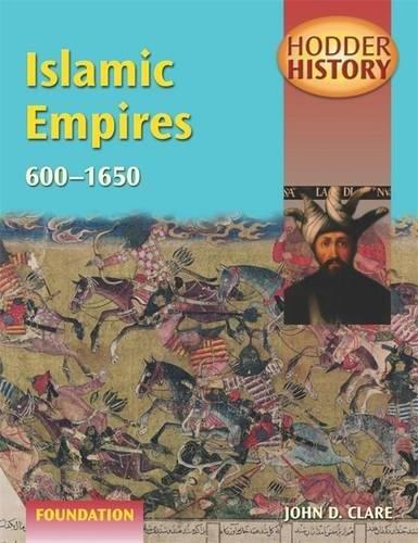 9780340811993: Islamic Empires 600-1600: Foundation Edition (Hodder History)