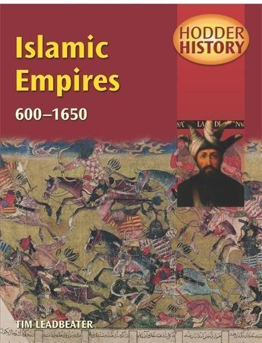 9780340812006: Islamic Empires 600-1650: Mainstream Edition (Hodder History)