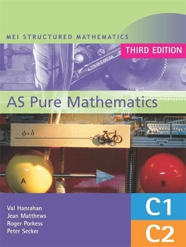 AS Pure Mathematics -MEI Structured Mathematics -: Val Hanrahan and