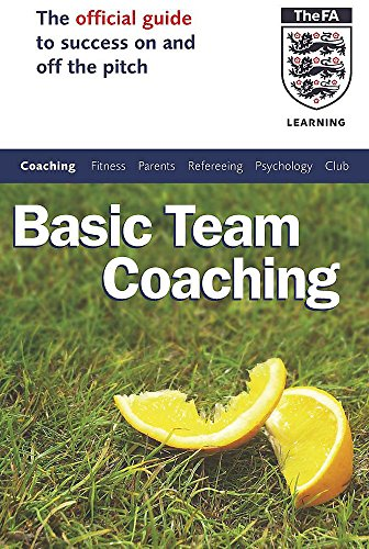 9780340816004: Basic Team Coaching: The Official Guide to Success On and Off the Pitch (Football Association)